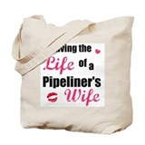 life of pipeliner's wife Tote Bag