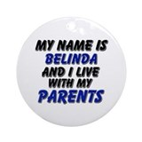 my name is belinda and I live with my parents Orna