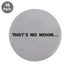 """That's no moon.."" 3.5"" Button (10 pack)"