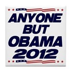 Anyone But Obama Tile Coaster