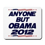 Anyone But Obama Mousepad