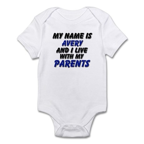 my name is avery and I live with my parents Infant