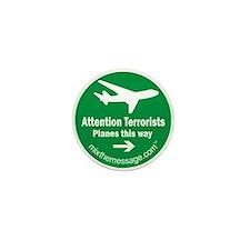 Attention Terrorists Mini Button