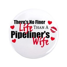 "Pipeliner's Life 3.5"" Button (100 pack)"