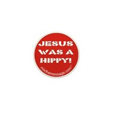 Jesus was a Hippy Mini Button