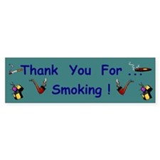 Thank You For Smoking Bumper Bumper Sticker