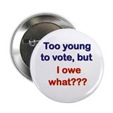 "I Owe What? 2.25"" Button (100 pac"