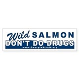 GSA Wild Salmon Don't Do Drugs Bumper Bumper Sticker
