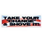 Shove The Change Bumper Sticker (50 pk)