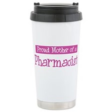 Proud Mother of Pharmacist Ceramic Travel Mug