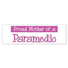 Proud Mother of Paramedic Bumper Bumper Sticker
