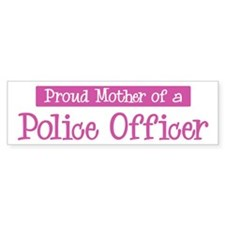 Proud Mother of Police Office Bumper Bumper Sticker
