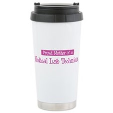 Proud Mother of Medical Lab T Ceramic Travel Mug
