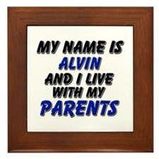 my name is alvin and I live with my parents Framed