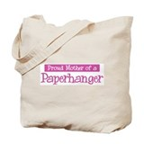 Proud Mother of Paperhanger Tote Bag