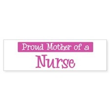 Proud Mother of Nurse Bumper Bumper Sticker