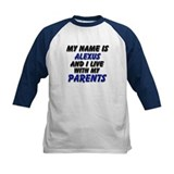 my name is alexus and I live with my parents Tee