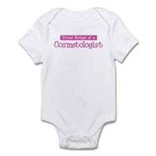 Proud Mother of Cosmetologist Infant Bodysuit