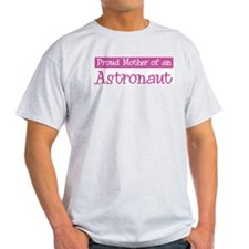 Proud Mother of Astronaut T-Shirt