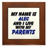 my name is alec and I live with my parents Framed
