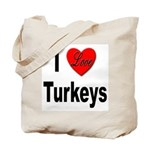 I Love Turkeys Tote Bag
