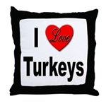 I Love Turkeys Throw Pillow