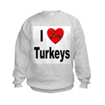 I Love Turkeys (Front) Kids Sweatshirt