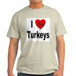 I Love Turkeys (Front) Ash Grey T-Shirt