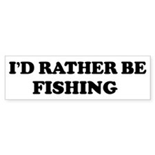 Rather be Fishing Bumper Bumper Sticker