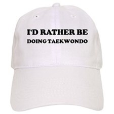 Rather be Doing Taekwondo Baseball Cap