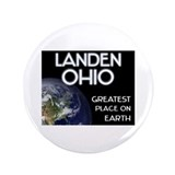 "landen ohio - greatest place on earth 3.5"" Button"