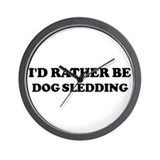 Rather be Dog Sledding Wall Clock