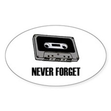 Never Forget Cassettes Tapes Oval Decal