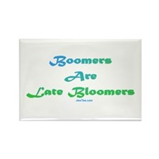 Boomers Are Late Bloomers Rectangle Magnet