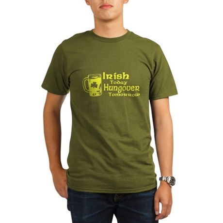 Irish Today Hungover Tomorrow Organic Mens T-Shir