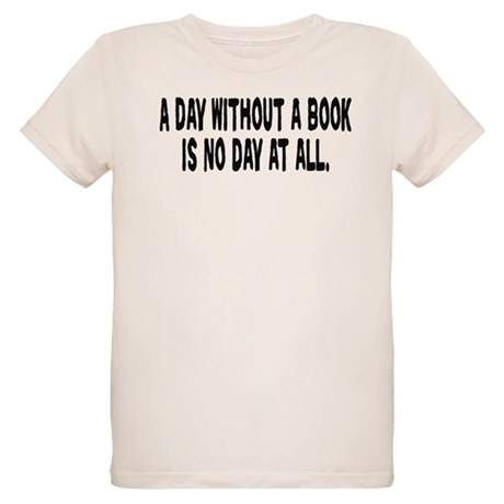 A Day Without a Book Organic Kids T-Shirt