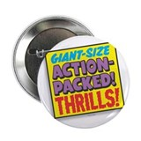 "Action-Packed Thrills 2.25"" Button (10 pack)"