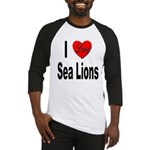 I Love Sea Lions Baseball Jersey