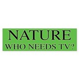 Nature Anti TV Bumper Bumper Sticker