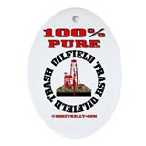 100% Pure Oilfield Trash Oval Ornament,Oil