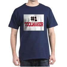 Number 1 TOOLMAKER T-Shirt