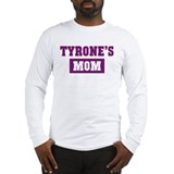 Tyrones Mom Long Sleeve T-Shirt