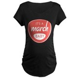 Red It's a March Baby T-Shirt