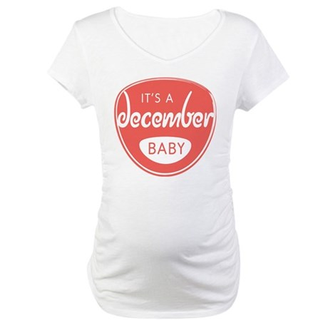 Red It's a December Baby Maternity T-Shirt