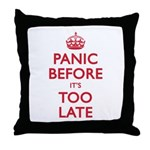 Panic Soon Throw Pillow