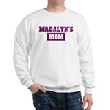 Madalyns Mom Sweatshirt