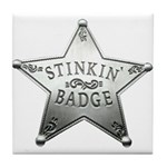The Stinkin Badge Tile Coaster