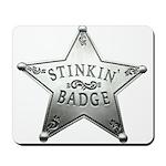 The Stinkin Badge Mousepad