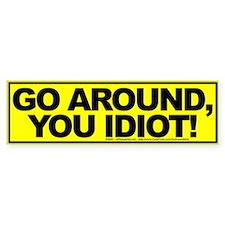 Go Around, You Idiot! - Bumper Sticker (10 pk)