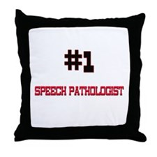 Number 1 SPEECH PATHOLOGIST Throw Pillow